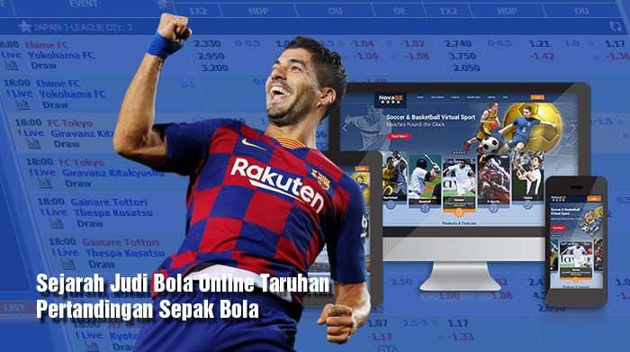 Sejarah Judi Bola Online Taruhan Pertandingan Sepak Bola