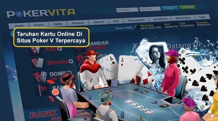 Taruhan Kartu Online Di Situs Poker V Terpercaya